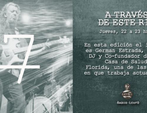 A través de este río #7: Germán Estrada