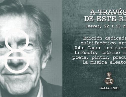 A través de este río #8: John Cage